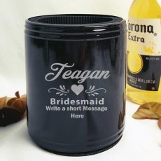 Bridesmaid Engraved Black Can Cooler Personalised Message