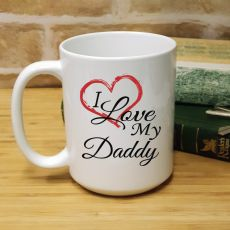 I Love My Daddy 15oz Personalised Coffee Mug