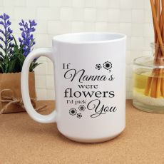 If Nanas Were Flowers  Personalised Coffee Mug 15oz