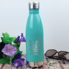 Teacher Engraved Teal Stainless Steel Drink Bottle - No Class