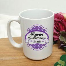 21 and Still Fabulous Birthday Personalised Coffee Mug 15oz