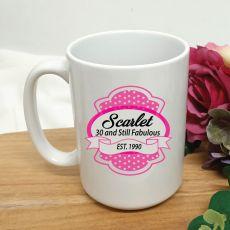 30 and Still Fabulous Birthday Personalised Coffee Mug 15oz