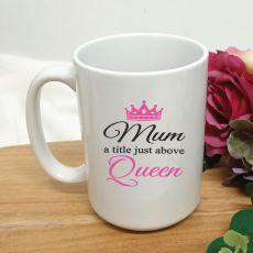 Mum A Title Just Above Queen Coffee Mug 15oz