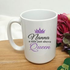 Nan A Title Just Above Queen Coffee Mug 15oz
