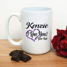 I Love You & Your Butt Coffee Mug