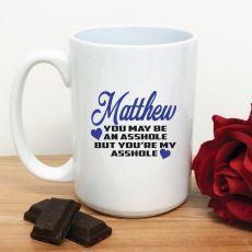 You're My A**hole Novelty Coffee Mug